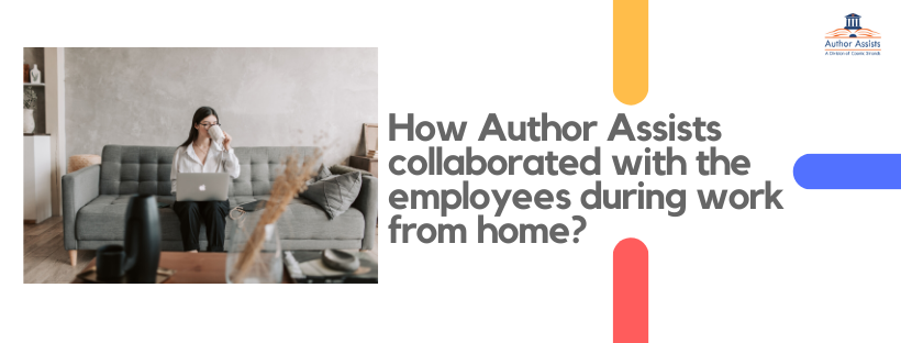 This image is depicting the title of the article 'How Author Assists collaborated with the employees during work from home?'.