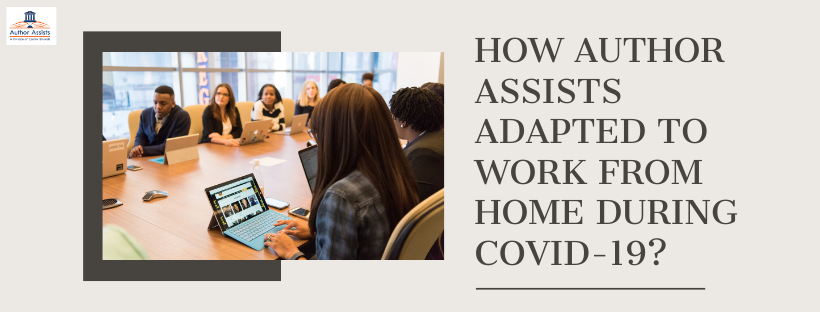 This image depicts the title of article 'How Author Assists adapted to work from home during COVID-19?'.